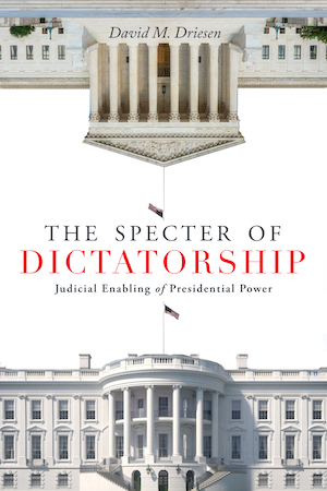 Cover of David Driesen's The Specter of Dictatorship