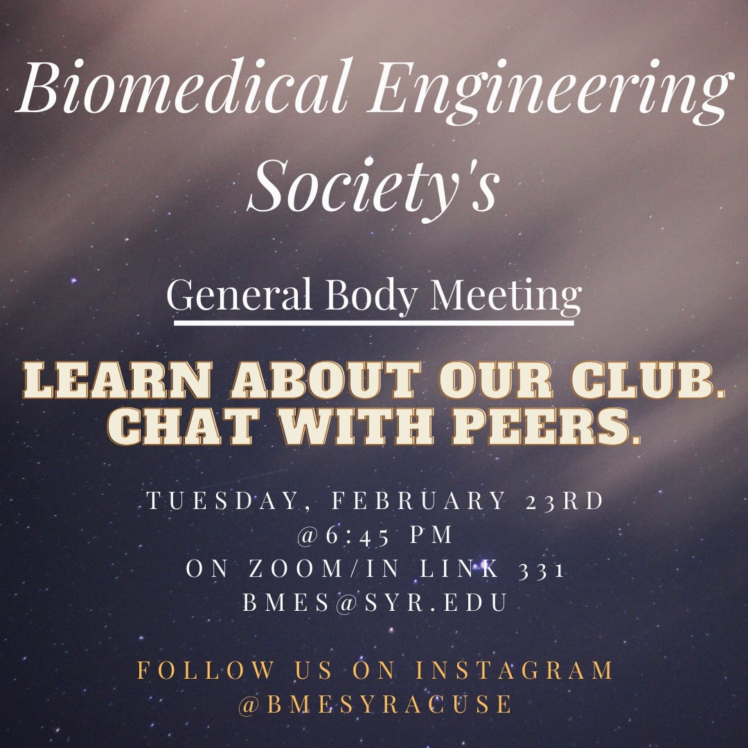 Good chance to learn about our club or meet peers in bioengineering