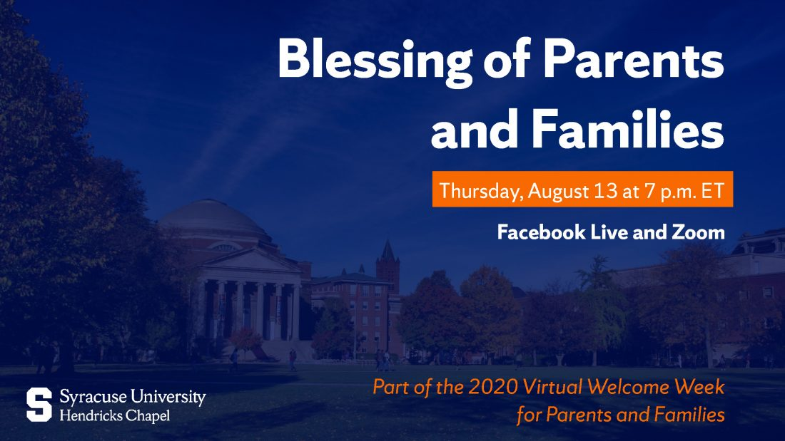 Blessing of Parents and Families Thursday, August 13 at 7 p.m. ET on Facebook Live and Zoom. Part of the 2020 Virtual Welcome Week for Parents and Families.