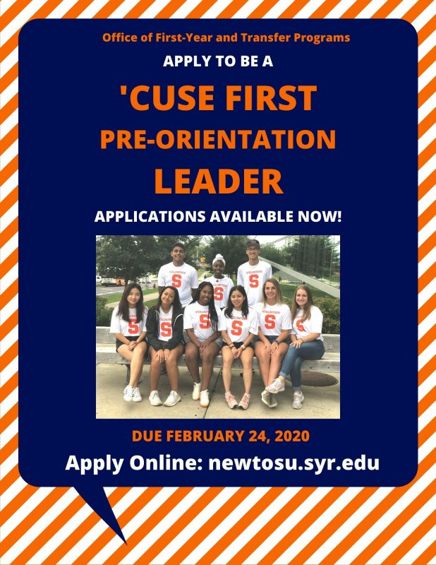 Apply to be a 'Cuse First Leader! Applications available now, and close on February 24th. Apply Online: newtosu.syr.edu
