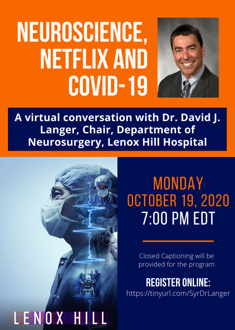 A flyer advertising Neuroscience, Netflix, and Covid featuring a photograph of Dr. Langer and a marketing image for Lenox Hill the Docuseries.