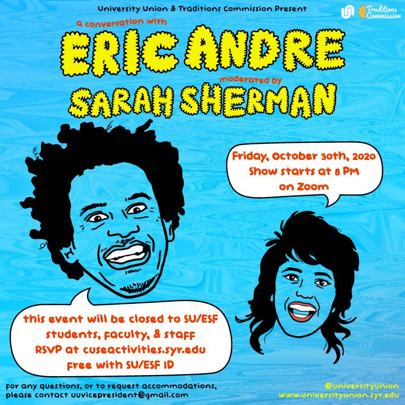 A bright blue background with yellow cloud writing promotes the event with Eric Andre. A drawing of Eric Andre and Sarah Sherman are featured.