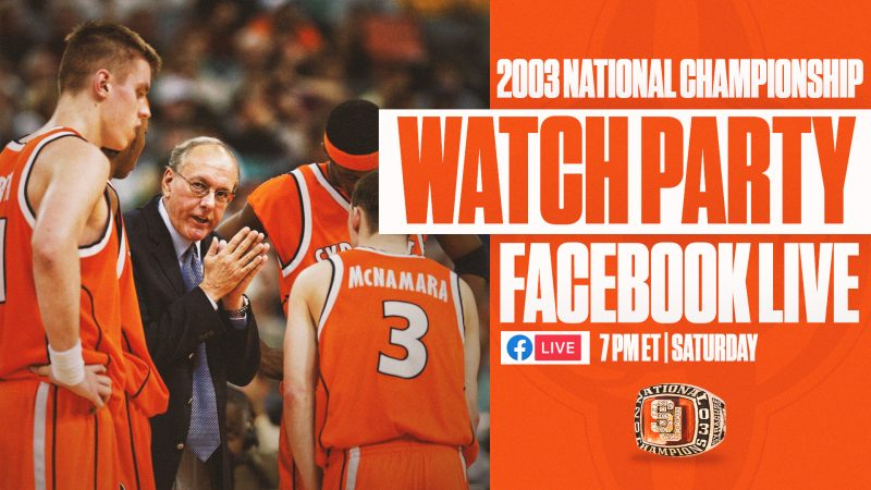 Basketball players, Coach Boeheim.  Text: 2003 National Championship Watch Party Facebook Live. 7 pm ET Saturday.