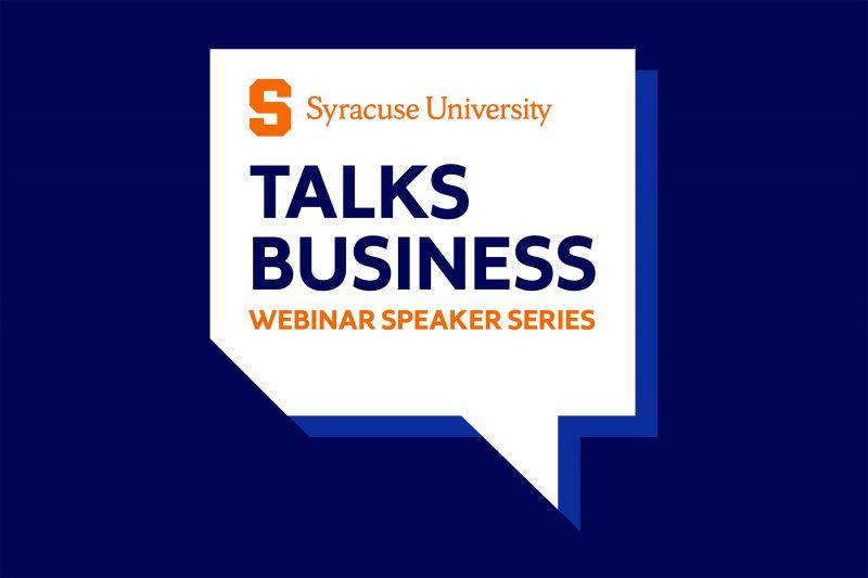 Banner for Syracuse University Talks Business Webinar Series