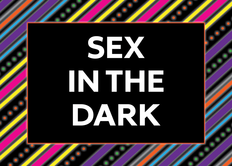 Sex in the Dark in black and white over a multi-colored neon back groud