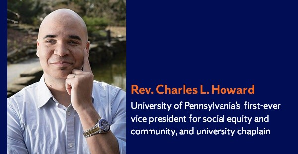 Rev. Charles L. Howard headshot and title, University of Pennsylvania's first-ever vice president for social equity and community