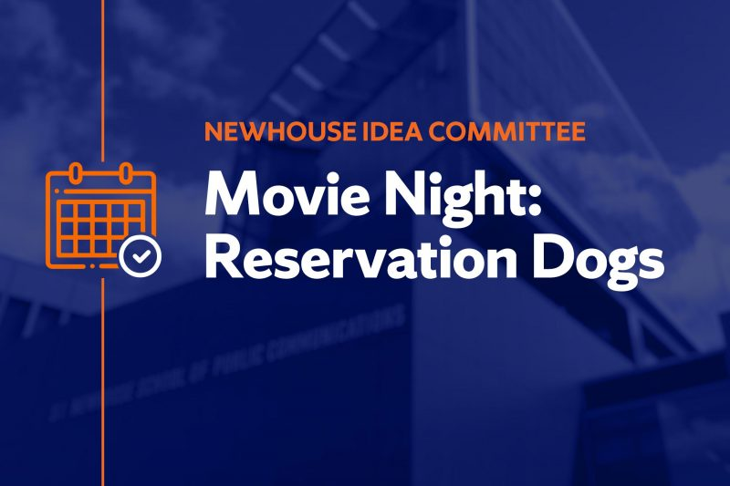 Newhouse IDEA Committee Movie Night: Reservation Dogs