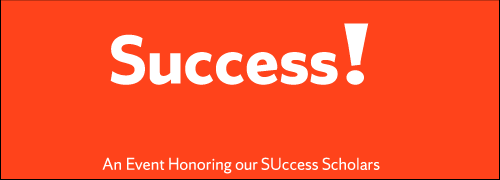 Success! An event honoring success scholars.